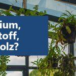 Wintergarten Material: Aluminium, Kunststoff, oder Holz?