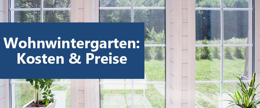 Wohnwintergarten: Kosten & Preise