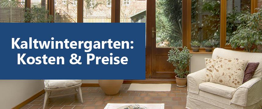 Kaltwintergarten: Kosten & Preise